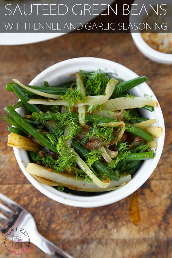 Sauteed Green Beans with Fennel and Garlic Seasoning