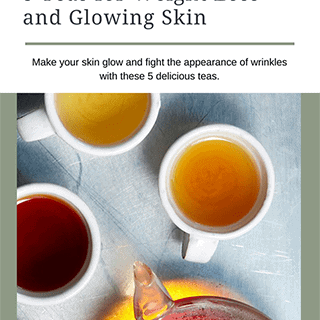 5 Teas For Weight Loss and Glowing Skin