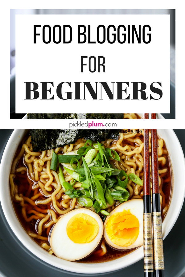 Food Blogging For Beginners - Learn how to build a successful food blog from scratch and turn it into a full time career! #blogging #startablog #foodblog #workfromhome | pickledplum.com