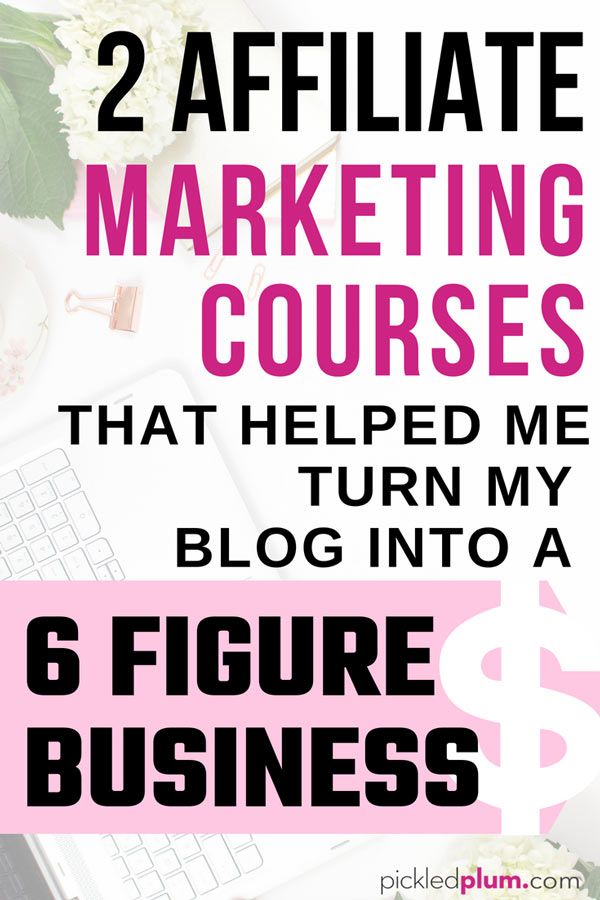 2 Affiliate Marketing Courses That Actually Work - Affiliate marketing courses for beginners and for those without a blog or website. You don't need a ton of traffic to make money but you do need to know a little about marketing. My blog went from making $37,000 to $127,000 in just one year after taking these affiliate marketing course - WITHOUT having to grow my traffic! #blogging #makemoneyonline #howtoblog #affiliatemarketing | pickledplum.com