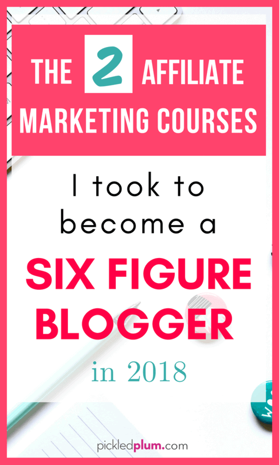 The 2 Affiliate Marketing Classes I Took To Become A Six Figure Blogger