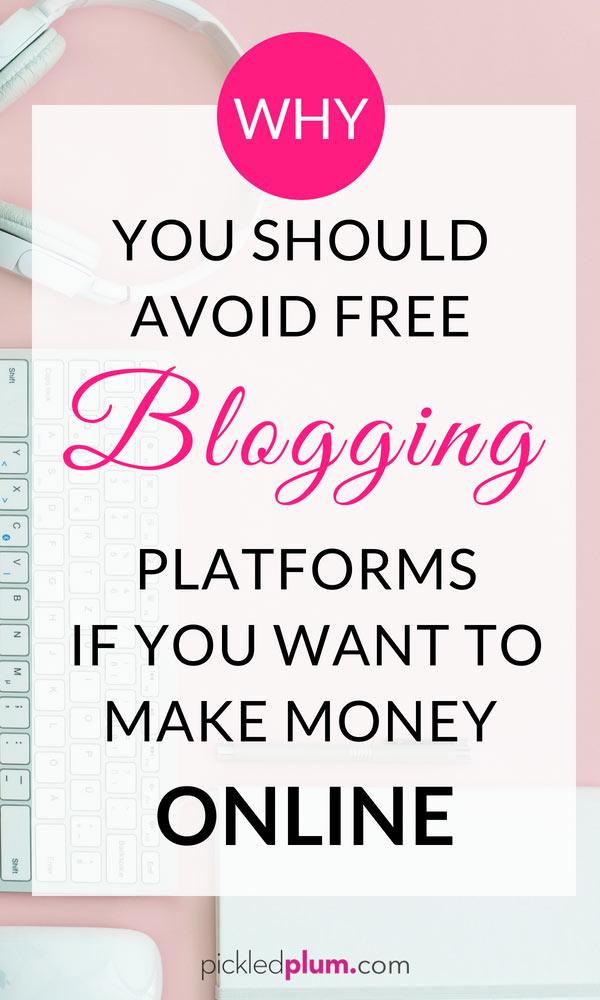 Why You Should Avoid Free Blogging Platforms If You Want To Make Money Online - Learn why free platforms are never really free and how paid platforms end up being cheaper in the long run! #blogging #howtoblog #blogformoney #startablog | pickledplum.com